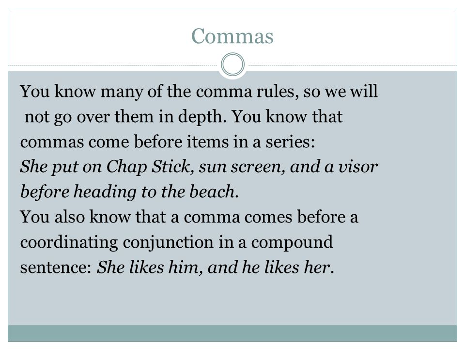 Comma Rules (notes) 1.Use commas to set apart opening words.