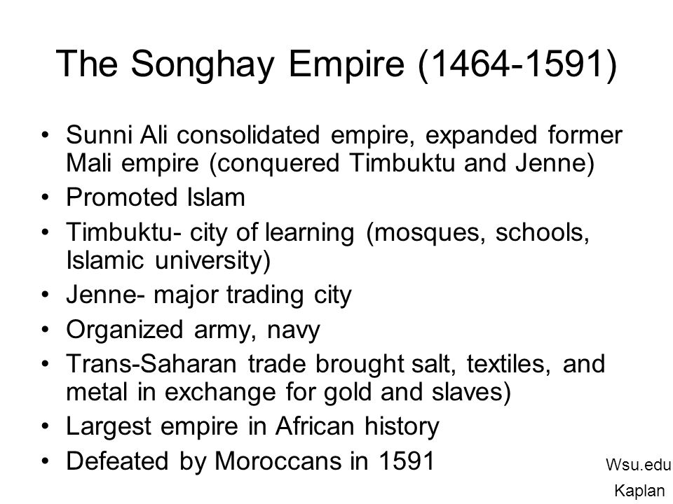 The Songhay Empire http://static.howstuffworks.com/gif/willow/songhai-empire0.gif