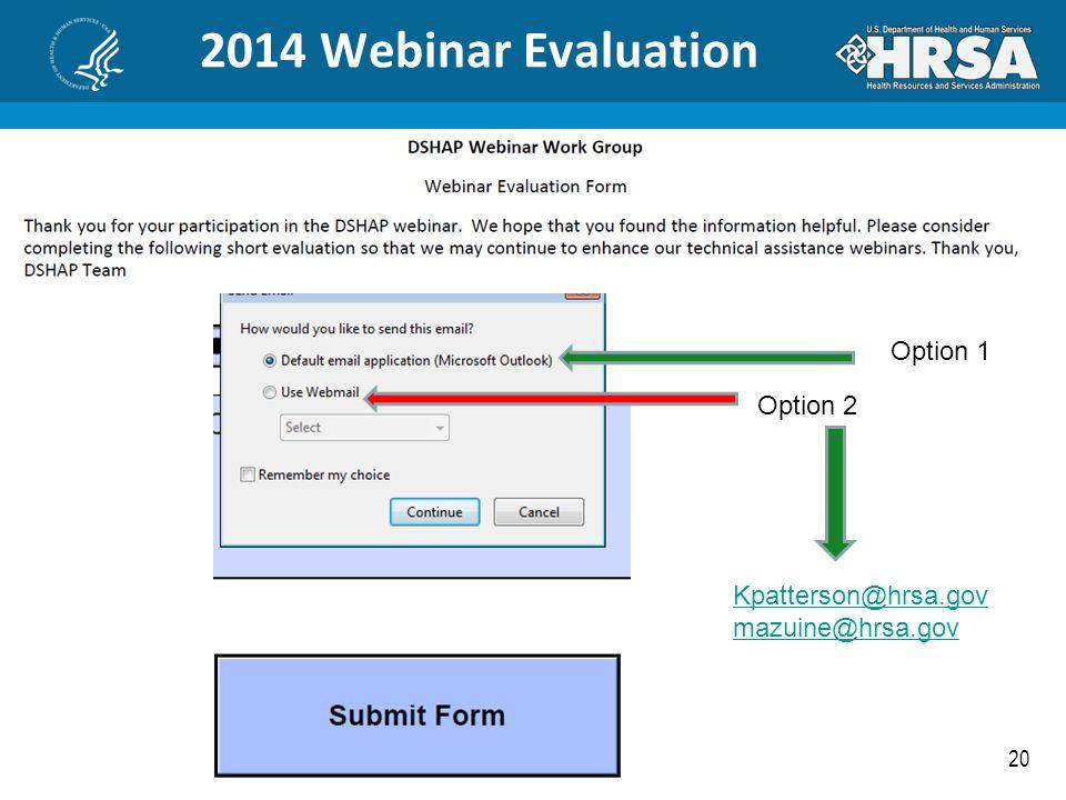 20 2014 Webinar Evaluation Option 1 Option 2 Kpatterson@hrsa.gov mazuine@hrsa.gov