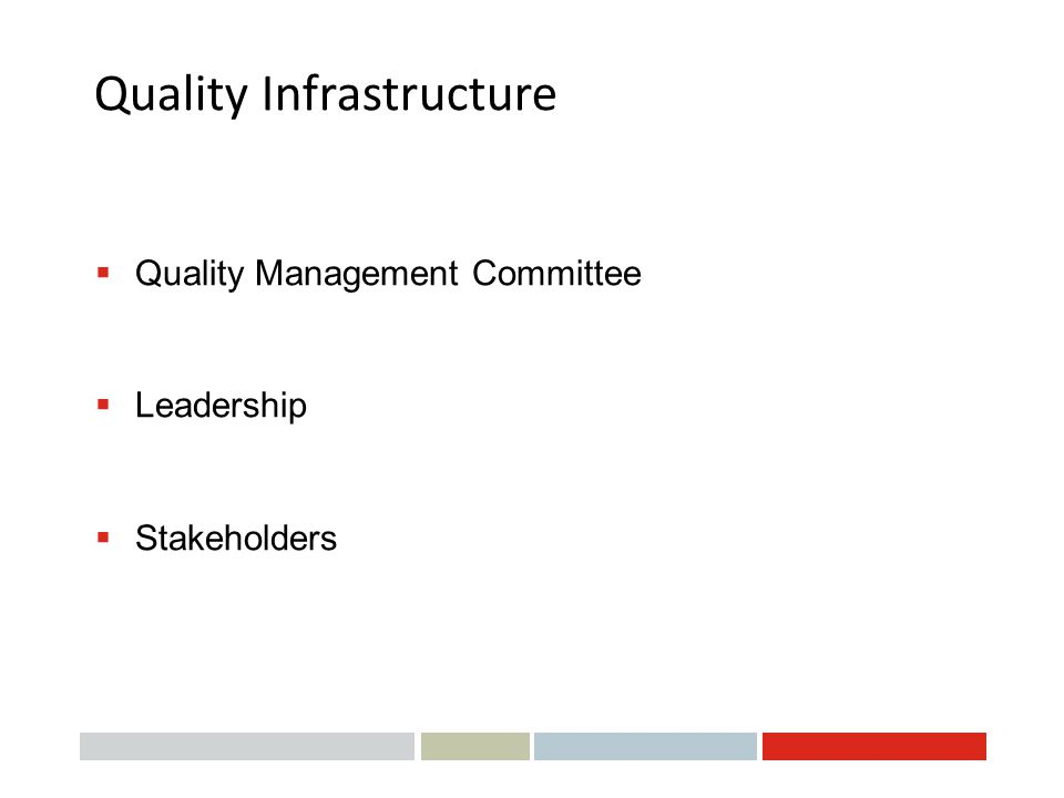 Quality Infrastructure  Quality Management Committee  Leadership  Stakeholders