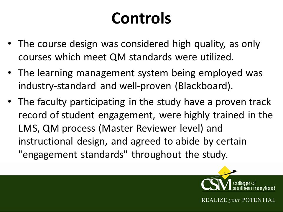 Research Specifics CSM is a regionally accredited community college located in the mid-Atlantic, serving three counties of mixed social and economic classes.