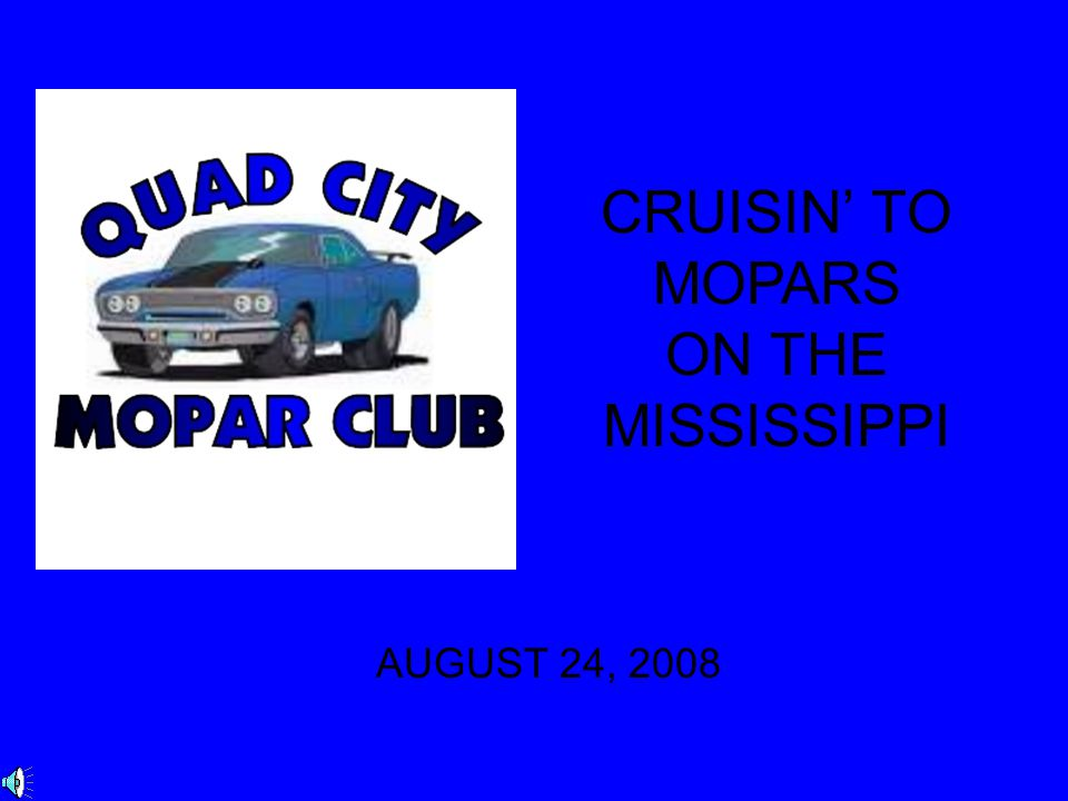 CRUISIN' TO MOPARS ON THE MISSISSIPPI AUGUST 24, 2008