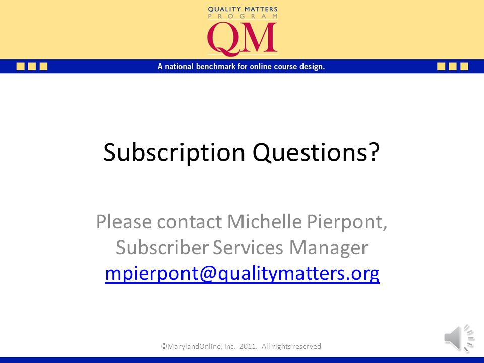 Fees Subscription fees vary by type of subscription QM trainings and QM-managed reviews are fee-for- service and listed on fee schedule IR responsible to ensure subscription is current and all fees are promptly paid (will receive all invoices).
