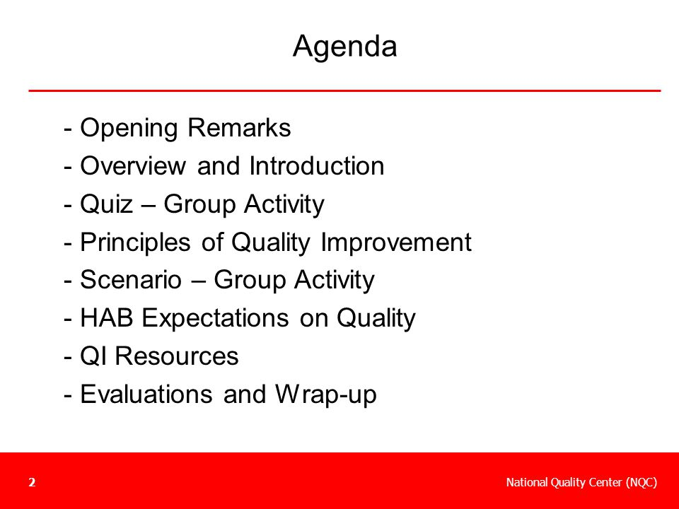 National Quality Center (NQC)2 Agenda - Opening Remarks - Overview and Introduction - Quiz – Group Activity - Principles of Quality Improvement - Scen