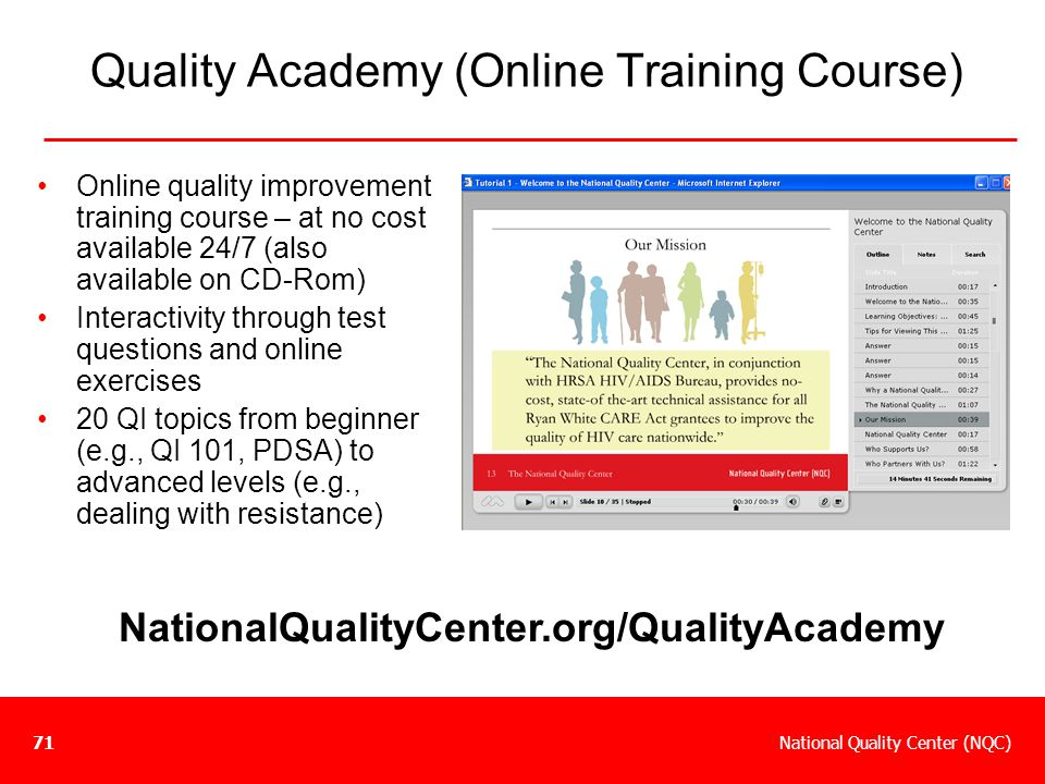 National Quality Center (NQC)71 Quality Academy (Online Training Course) Online quality improvement training course – at no cost available 24/7 (also