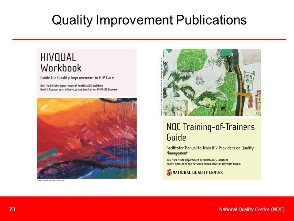 National Quality Center (NQC)73 Quality Improvement Publications