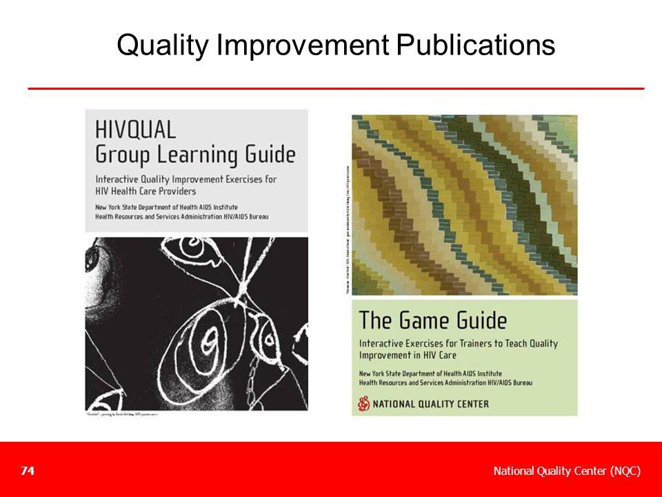 National Quality Center (NQC)74 Quality Improvement Publications