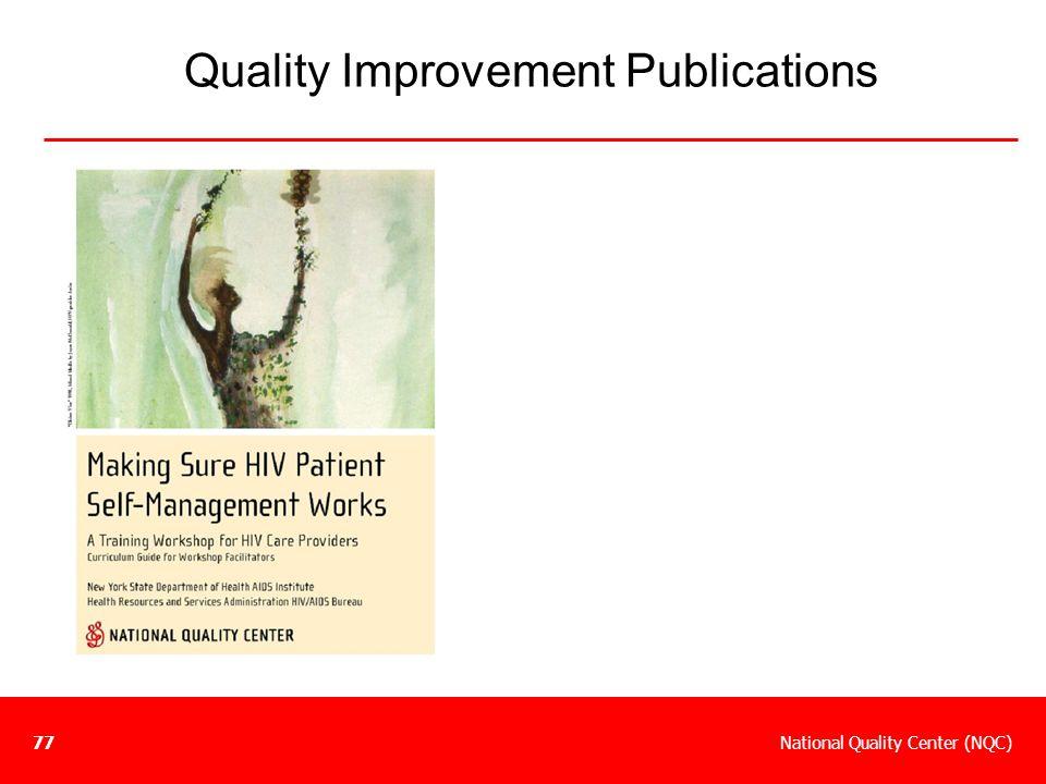National Quality Center (NQC)77 Quality Improvement Publications