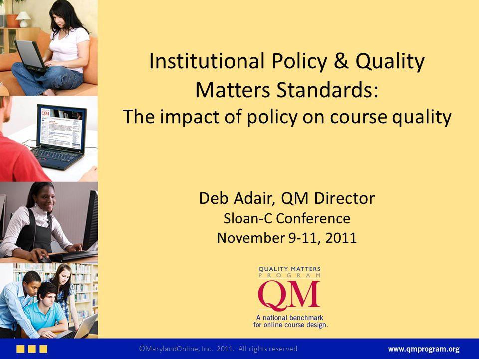 Factors Affecting Course Quality QM Reviews Course Design ONLY ©MarylandOnline, Inc.