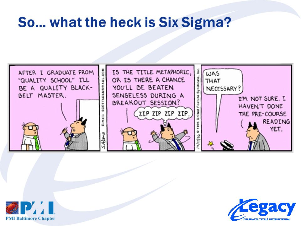 So… what the heck is Six Sigma?