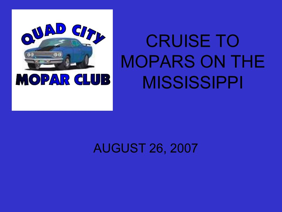 CRUISE TO MOPARS ON THE MISSISSIPPI AUGUST 26, 2007