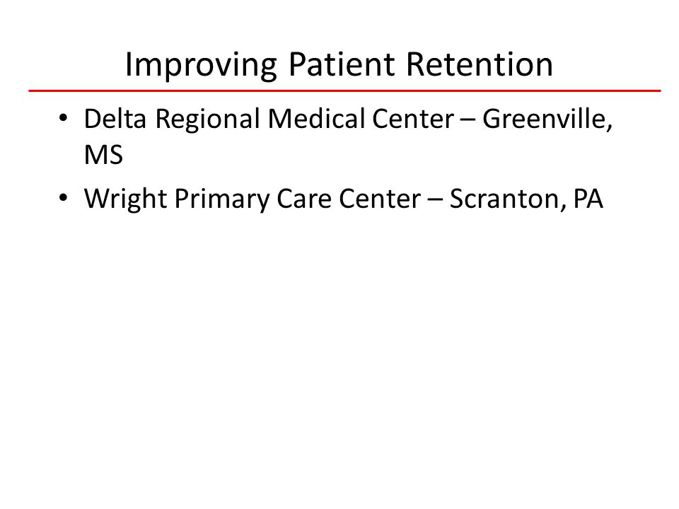 21 HIVQUAL-US Improving Patient Retention Delta Regional Medical Center – Greenville, MS Wright Primary Care Center – Scranton, PA