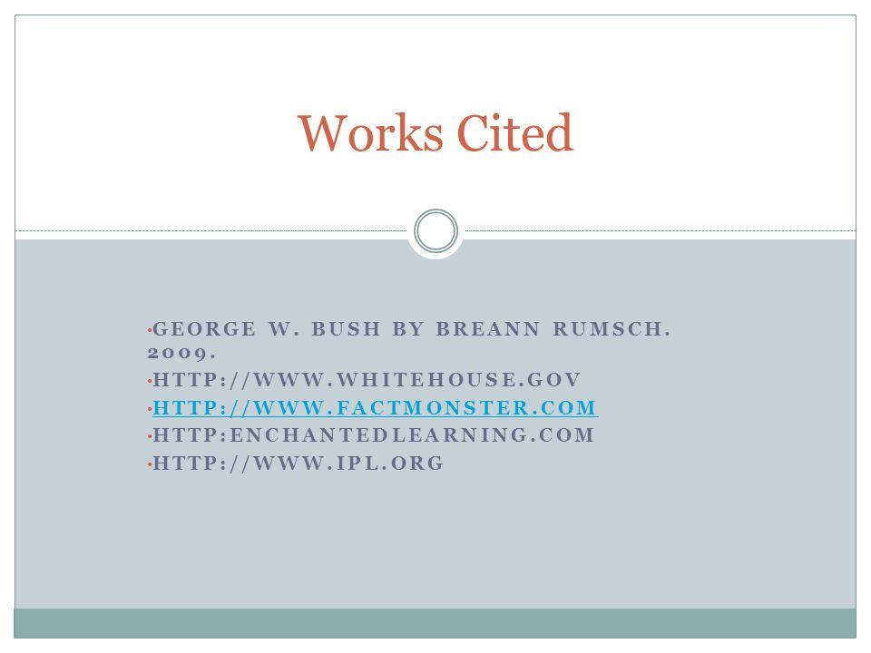 GEORGE W. BUSH BY BREANN RUMSCH. 2009.