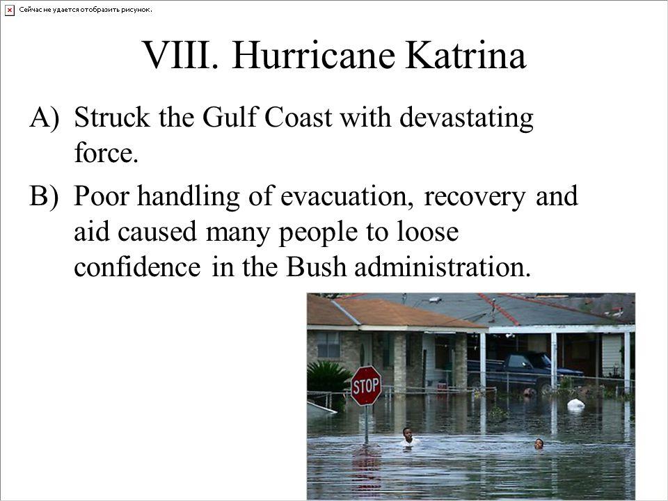 VIII. Hurricane Katrina A)Struck the Gulf Coast with devastating force.