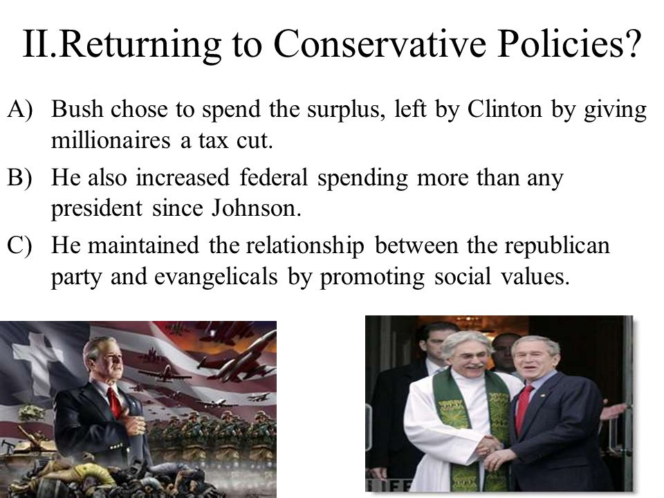 II.Returning to Conservative Policies.