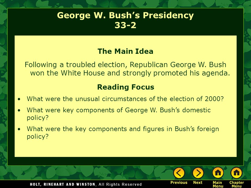 George W. Bush's Presidency 33-2 The Main Idea Following a troubled election, Republican George W.