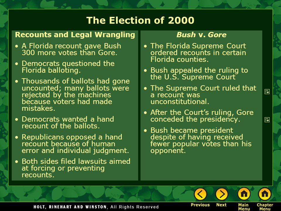 The Election of 2000 Recounts and Legal Wrangling A Florida recount gave Bush 300 more votes than Gore.