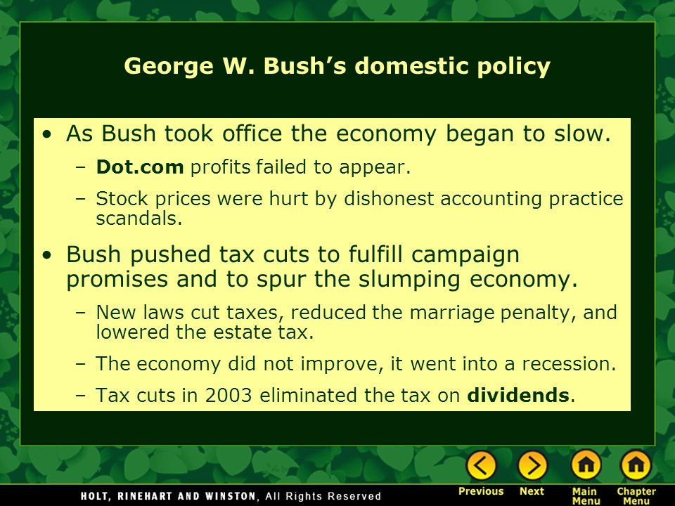George W.Bush's domestic policy As Bush took office the economy began to slow.