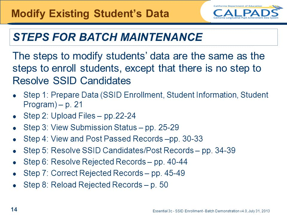 Essential 3c - SSID Enrollment - Batch Demonstration v4.0, July 31, 2013 Modify Existing Student's Data Step 1: Prepare Data (SSID Enrollment, Student Information, Student Program) – p.