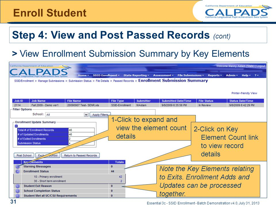 Essential 3c - SSID Enrollment - Batch Demonstration v4.0, July 31, 2013 Enroll Student Step 4: View and Post Passed Records (cont) > View Enrollment Submission Summary by Key Elements 1-Click to expand and view the element count details 2-Click on Key Element Count link to view record details Note the Key Elements relating to Exits.