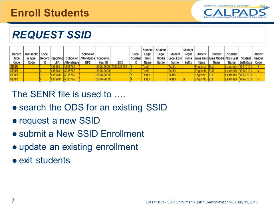 Essential 3c - SSID Enrollment - Batch Demonstration v4.0, July 31, 2013 Enroll Students REQUEST SSID The SENR file is used to ….