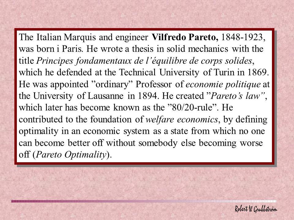 The Italian Marquis and engineer Vilfredo Pareto, 1848-1923, was born i Paris.