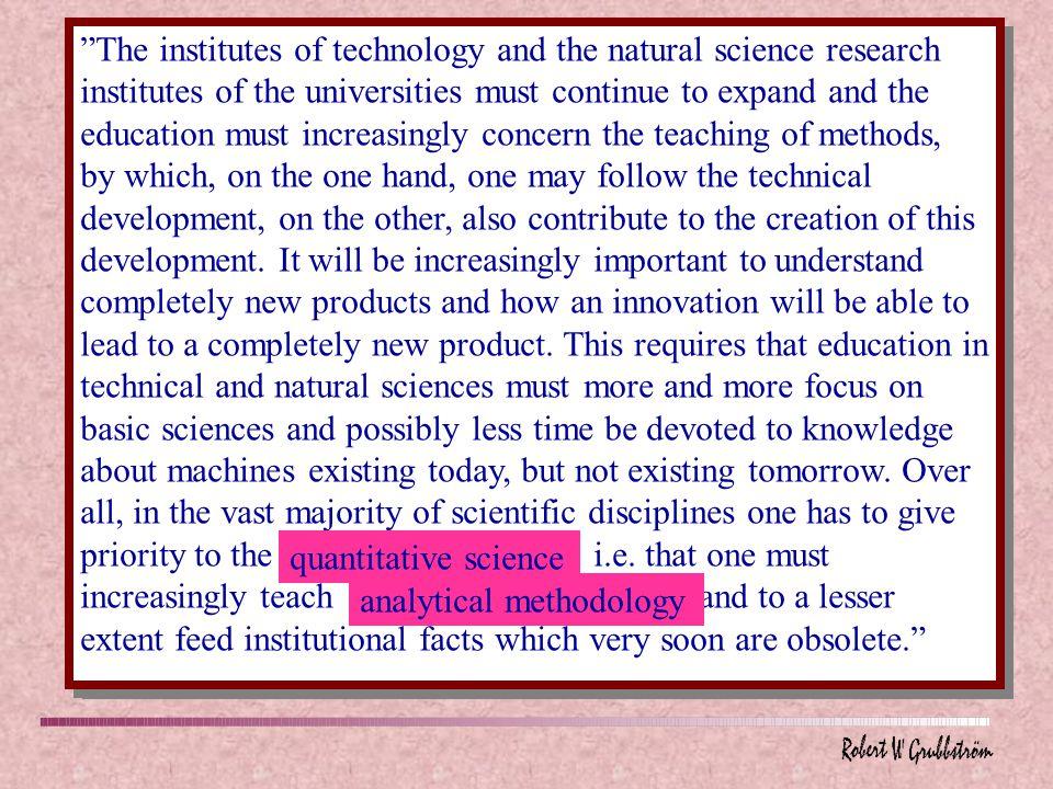 Marcus Wallenberg: Tekniskt framåtskridande och ekonomisk växttakt Föredrag vid Finska Industriförbundets höstmöte den 22 november 1962 Marcus Wallenberg: Tekniskt framåtskridande och ekonomisk växttakt Föredrag vid Finska Industriförbundets höstmöte den 22 november 1962 De tekniska högskolorna och universitetens naturvetenskapliga forskningsinstitut måste fortsätta att utvidgas och undervisningen måste alltmer avse att lära ut metoder, med vilka man dels kan följa med i den tekniska utvecklingen, dels även bidraga till att skapa denna utveckling.