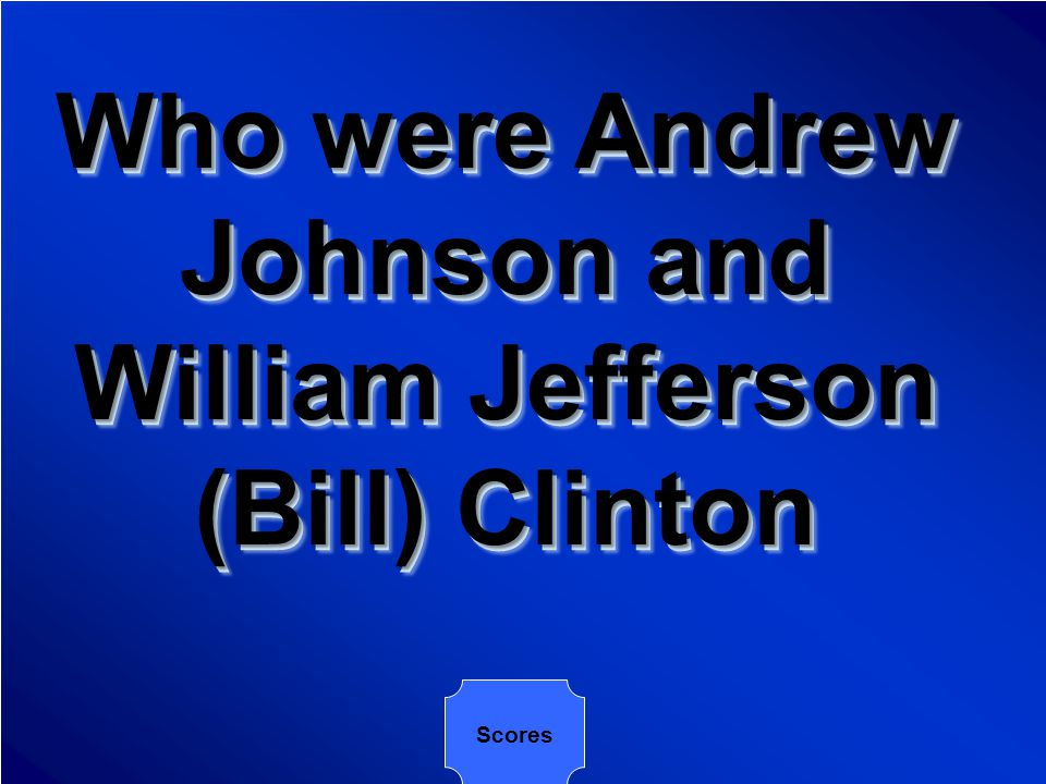 The only two Presidents who were impeached