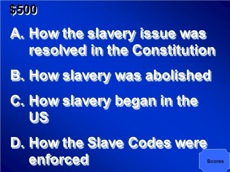 $500 By the 3/5 th Compromise allowing slaves to be counted as 60% of a person for both taxes and representation in the House