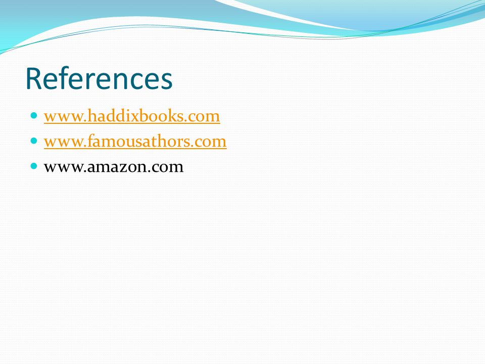 References www.haddixbooks.com www.famousathors.com www.amazon.com