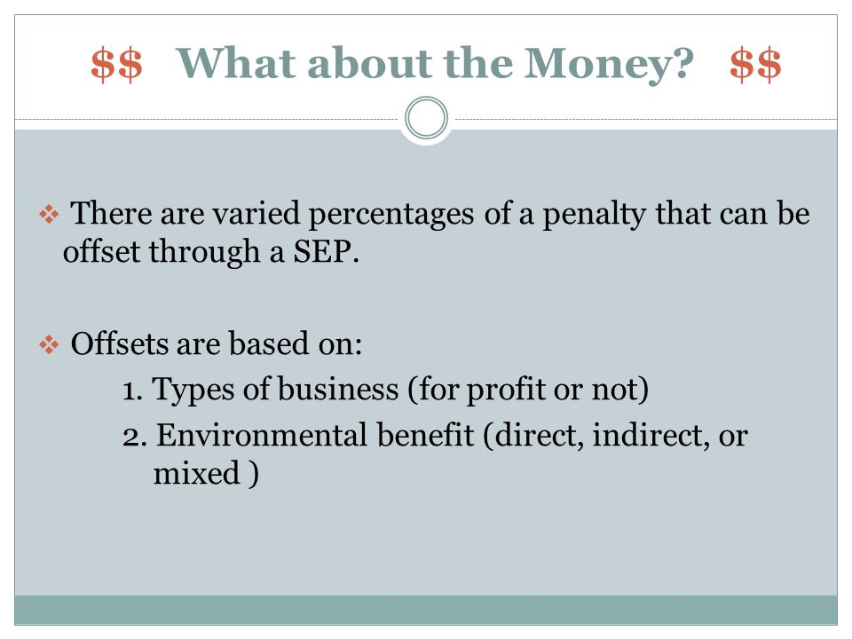 Penalty percentage Offset Not-for-profit & Government Organizations For-Profit Businesses Up to 100%Up to 50% Up to 33% Indirect Benefit Mixed Benefit Direct Benefit