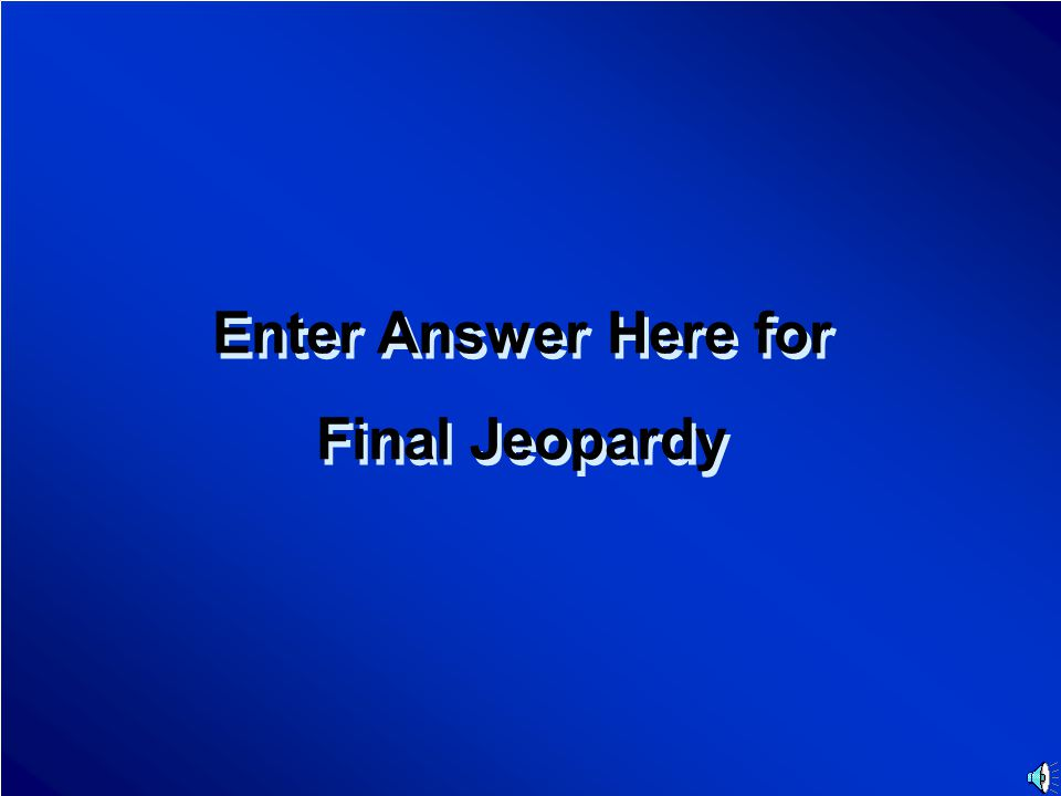 Enter Category Final Jeopary Question