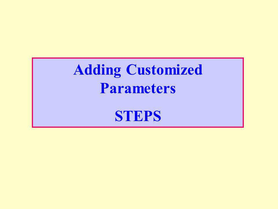 Adding Customized Parameters STEPS