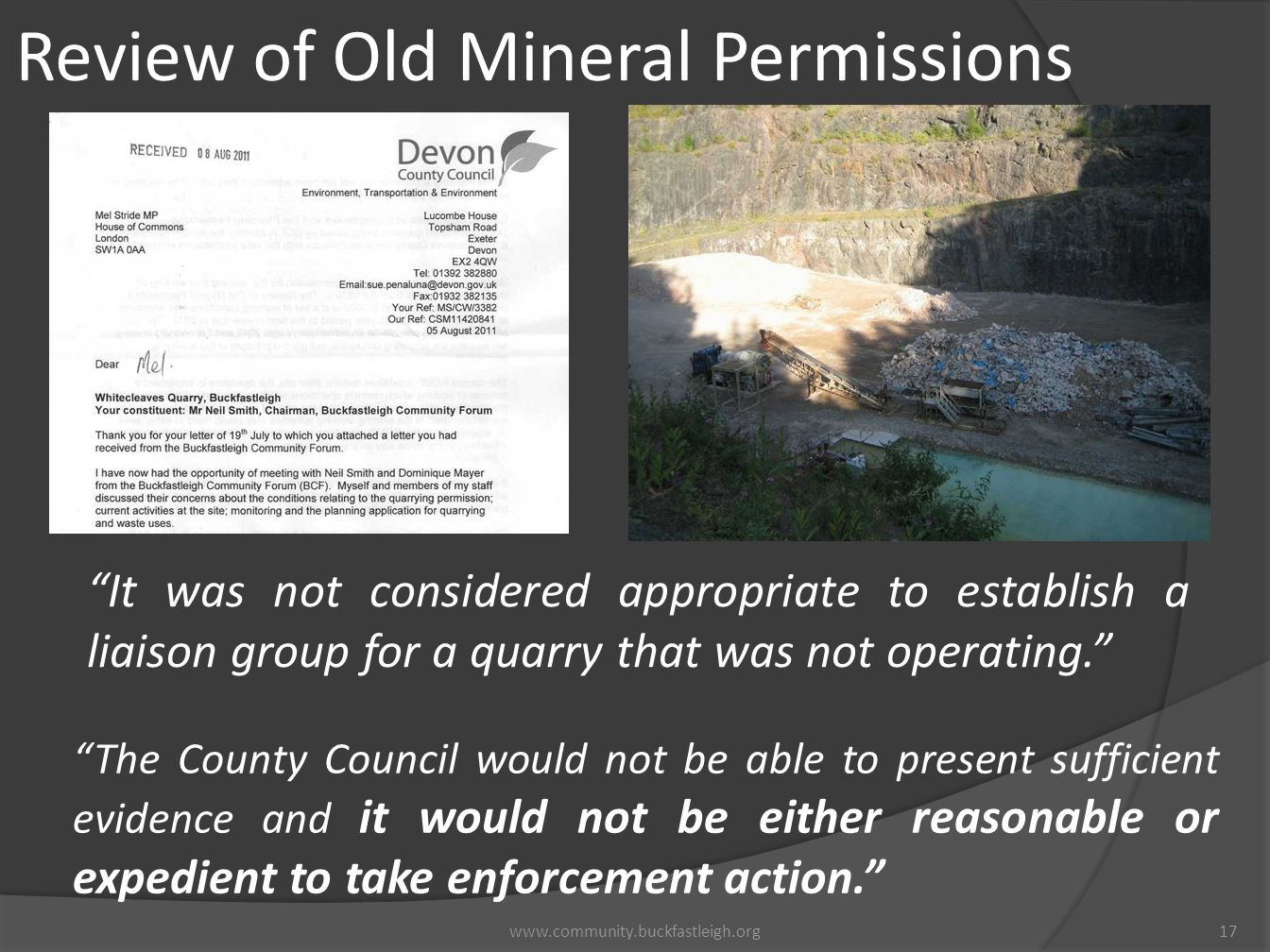 "www.community.buckfastleigh.org17 Review of Old Mineral Permissions ""The County Council would not be able to present sufficient evidence and it would"