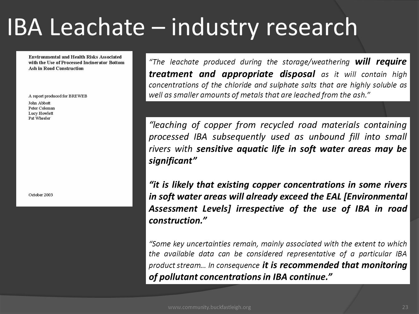 "IBA Leachate – industry research 23www.community.buckfastleigh.org ""leaching of copper from recycled road materials containing processed IBA subsequen"