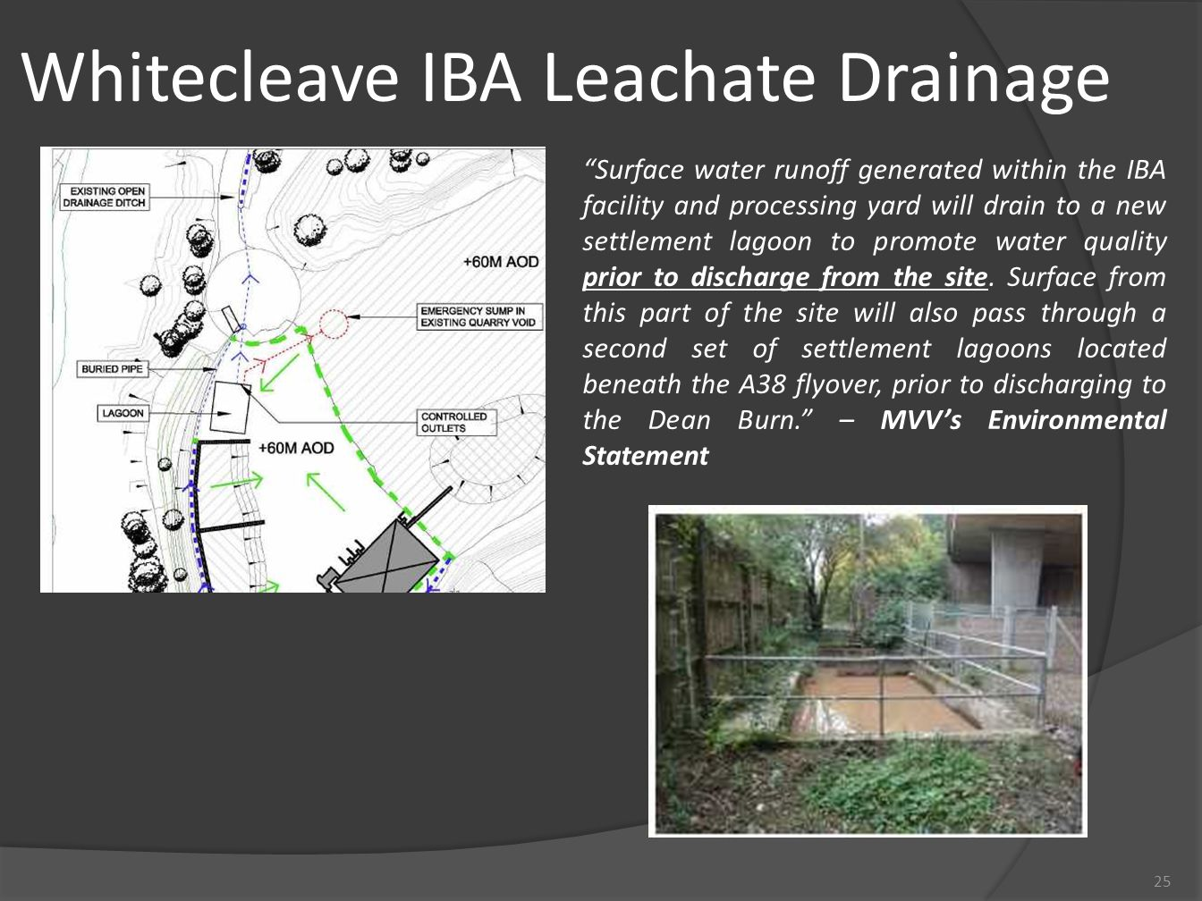 "Whitecleave IBA Leachate Drainage 25 ""Surface water runoff generated within the IBA facility and processing yard will drain to a new settlement lagoon"
