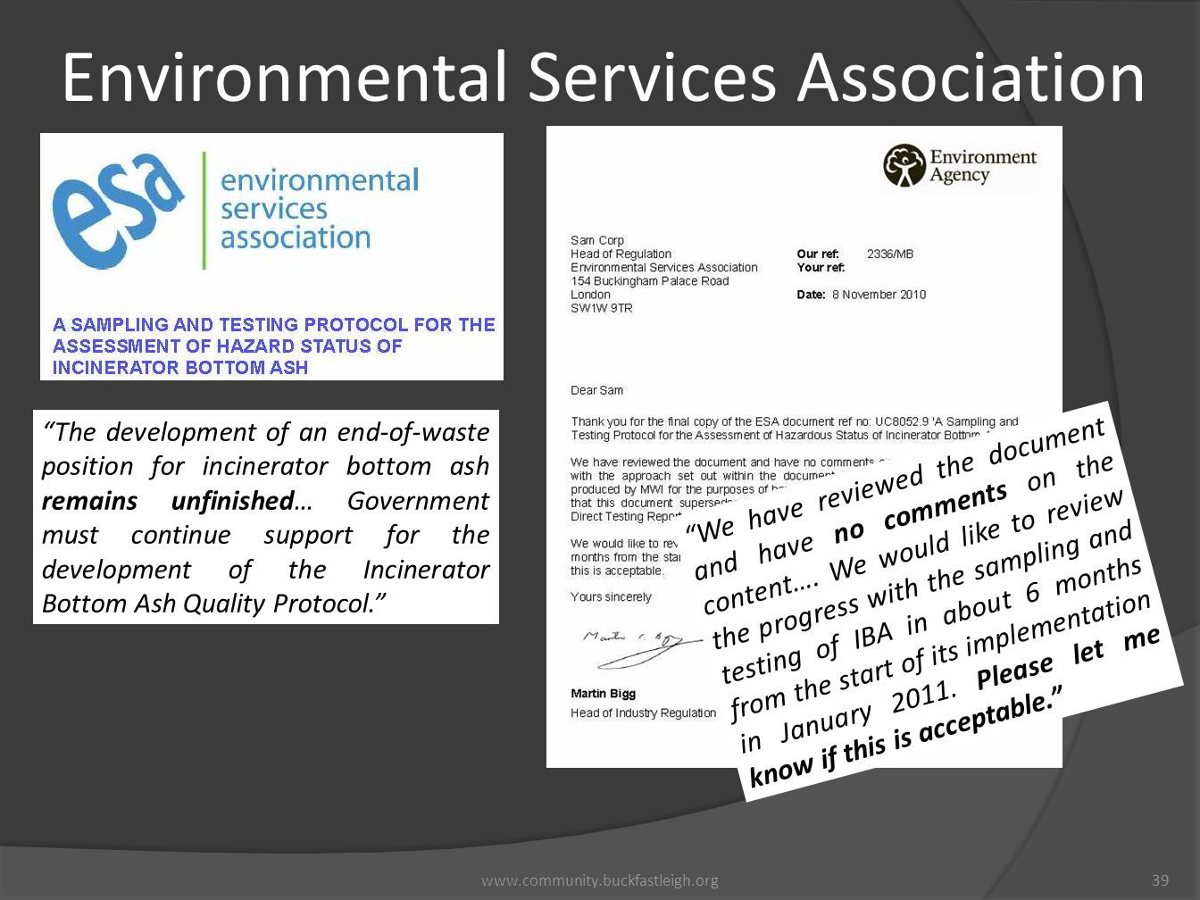 "Environmental Services Association 39www.community.buckfastleigh.org ""We have reviewed the document and have no comments on the content…. We would lik"