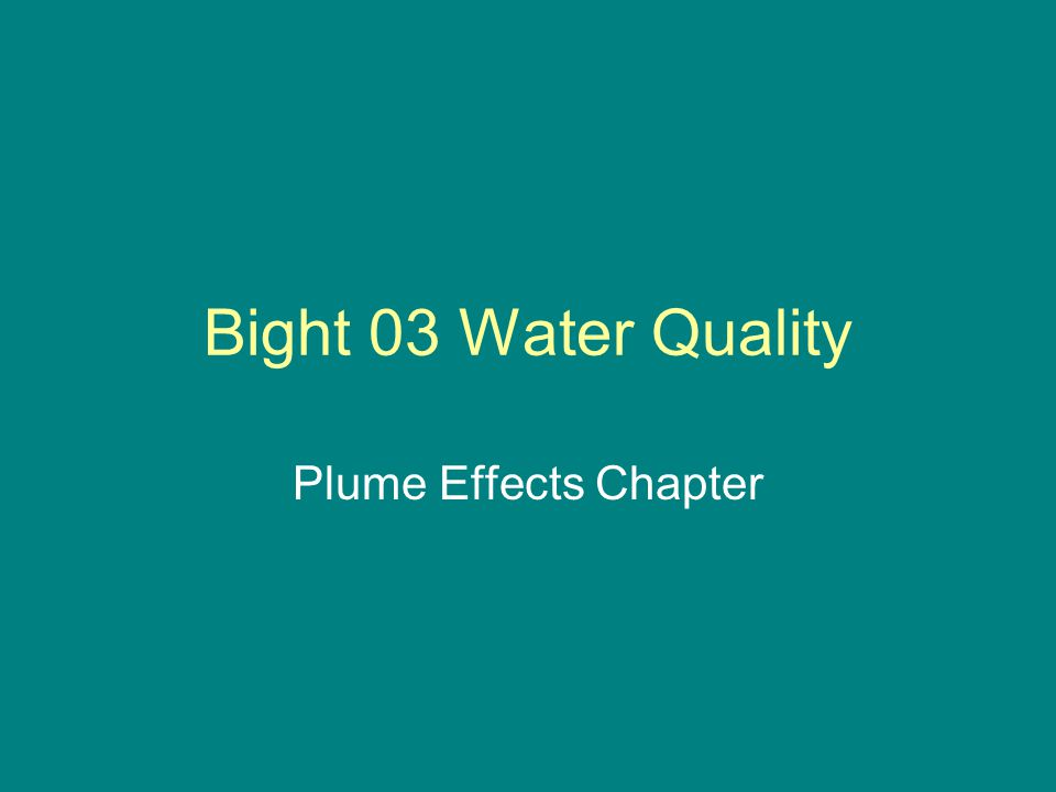 Bight 03 Water Quality Plume Effects Chapter