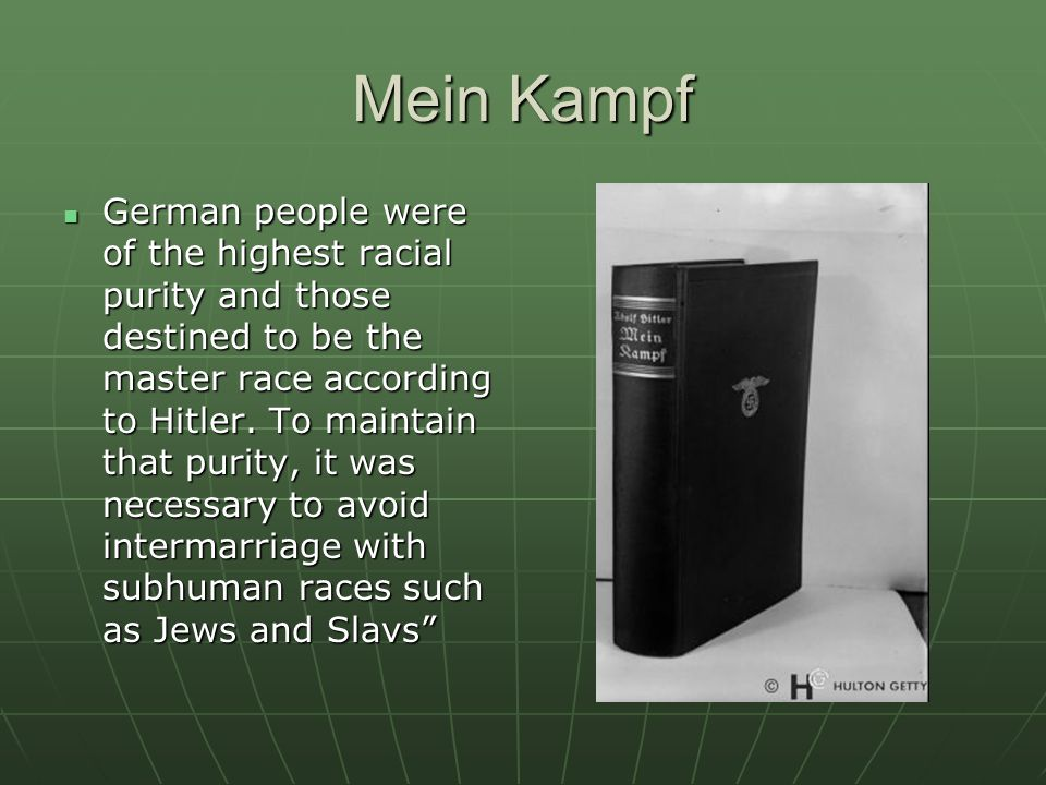 Mein Kampf German people were of the highest racial purity and those destined to be the master race according to Hitler.
