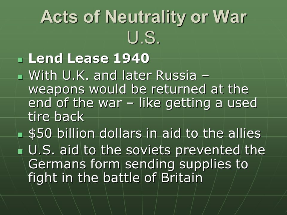 Acts of Neutrality or War U.S. Lend Lease 1940 Lend Lease 1940 With U.K.