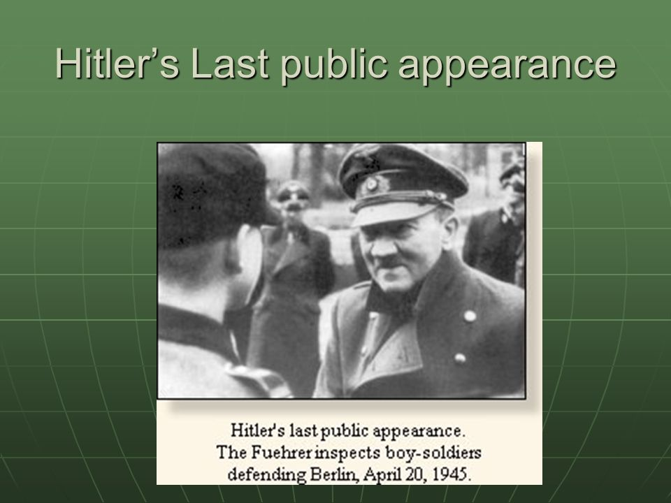Hitler's Last public appearance