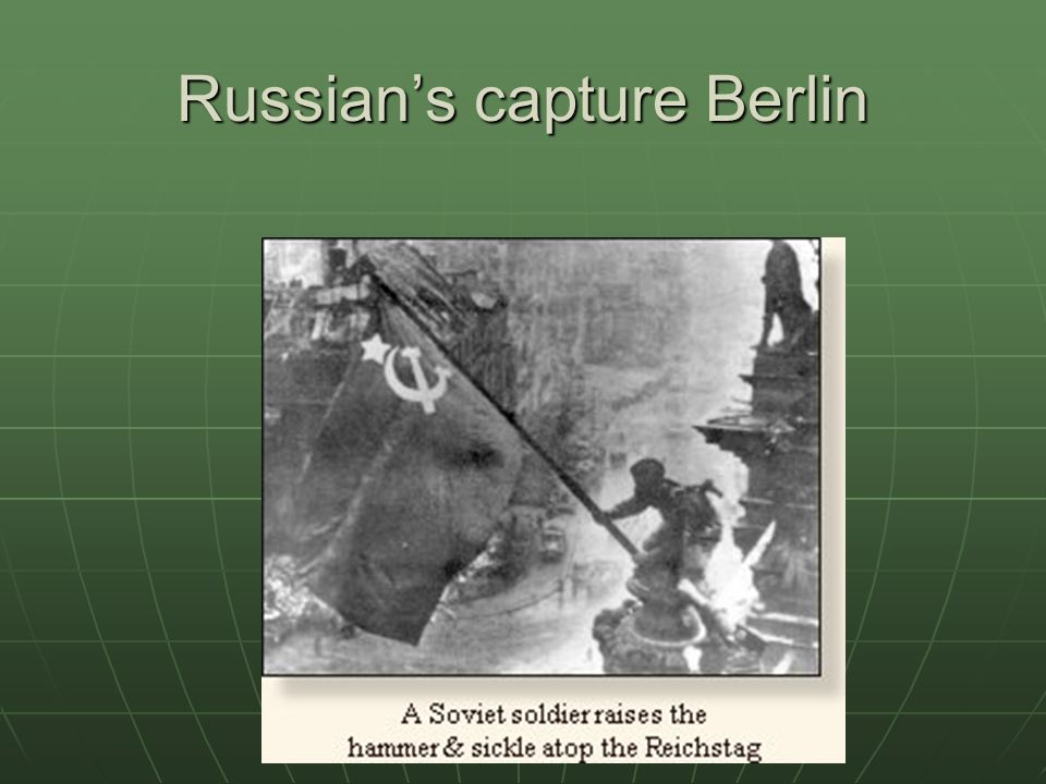 Russian's capture Berlin