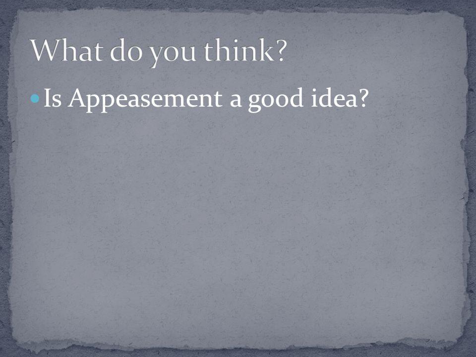 Is Appeasement a good idea?