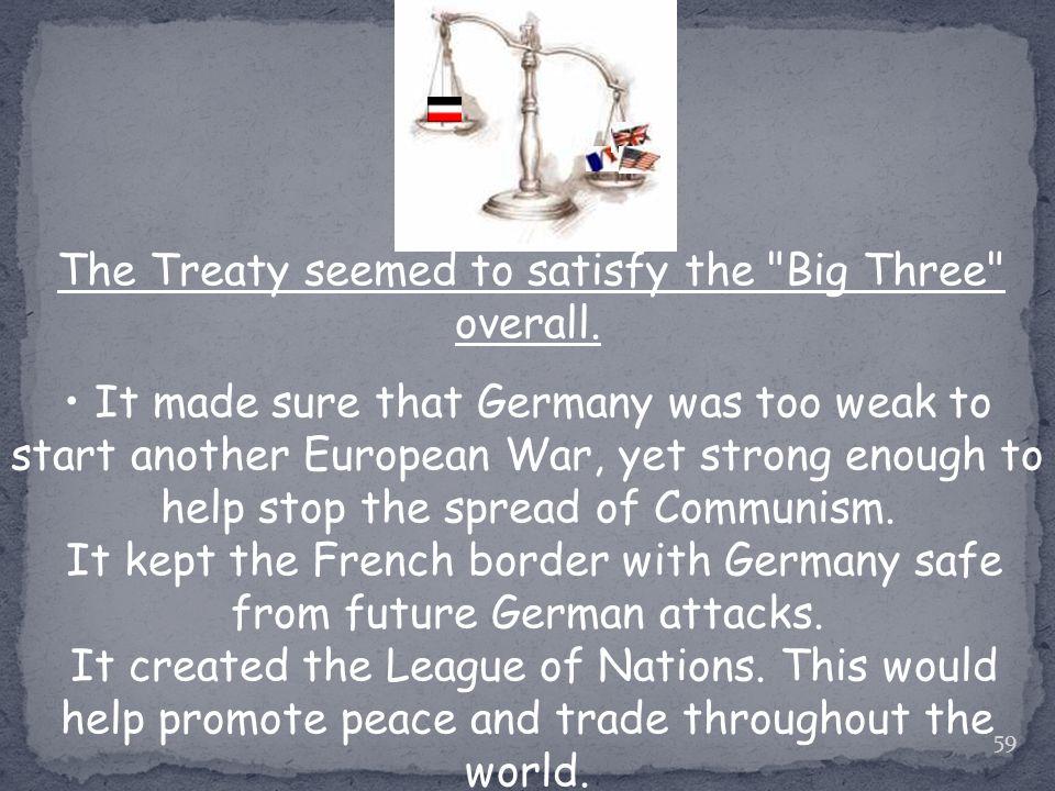 59 The Treaty seemed to satisfy the Big Three overall.