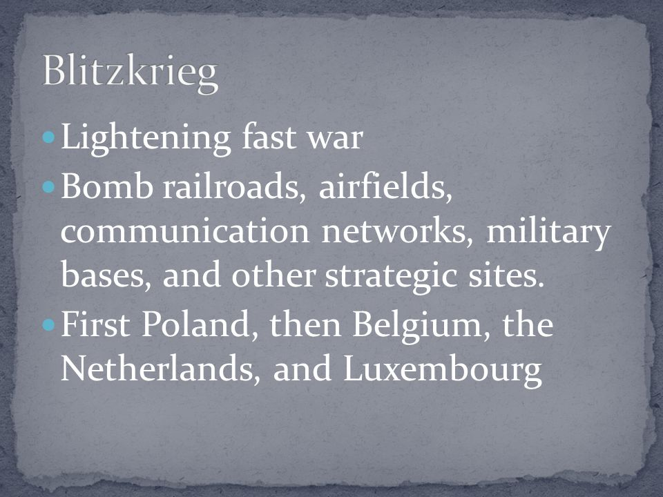 Lightening fast war Bomb railroads, airfields, communication networks, military bases, and other strategic sites.