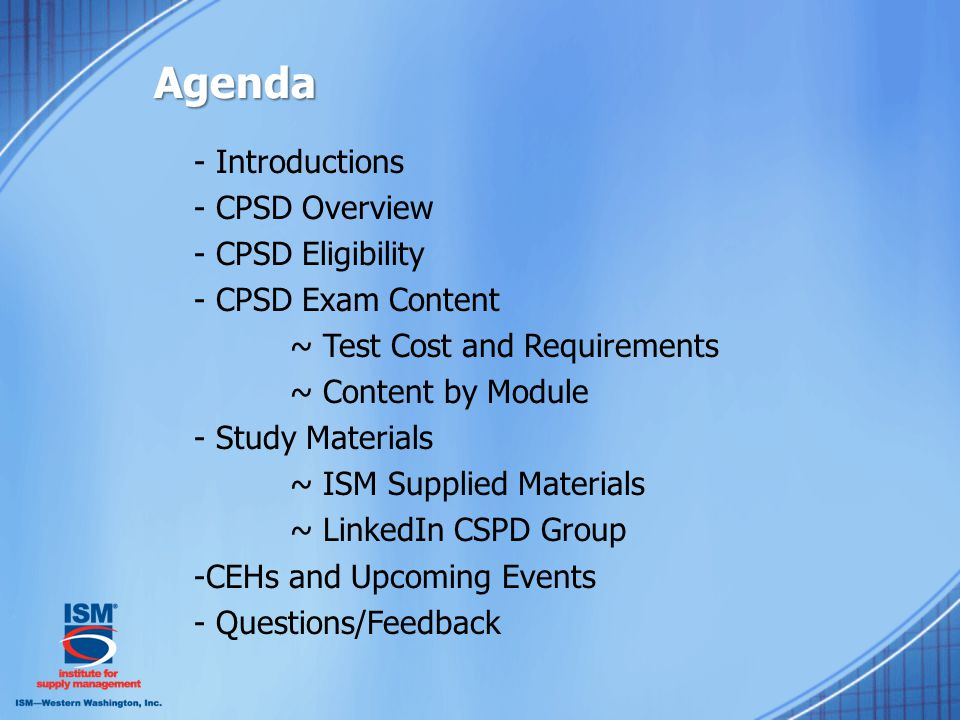 Introductions -Your Name -Background -ISM WW Member? -Why You Are Interested in the CPSD™
