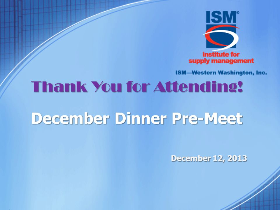 Thank You for Attending! December Dinner Pre-Meet December 12, 2013