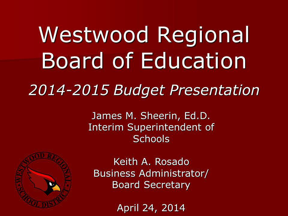 Westwood Regional Board of Education James M. Sheerin, Ed.D.