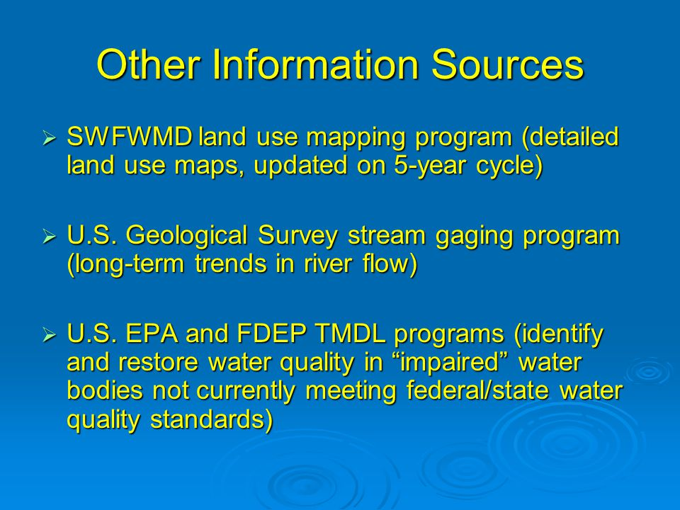 Other Information Sources  SWFWMD land use mapping program (detailed land use maps, updated on 5-year cycle)  U.S.