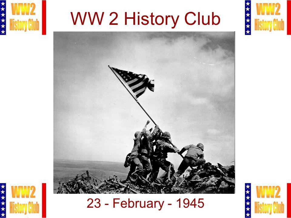 1 WW 2 History Club 23 - February - 1945